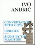 Conversation with Goya, Bridges, Signs by the Roadside